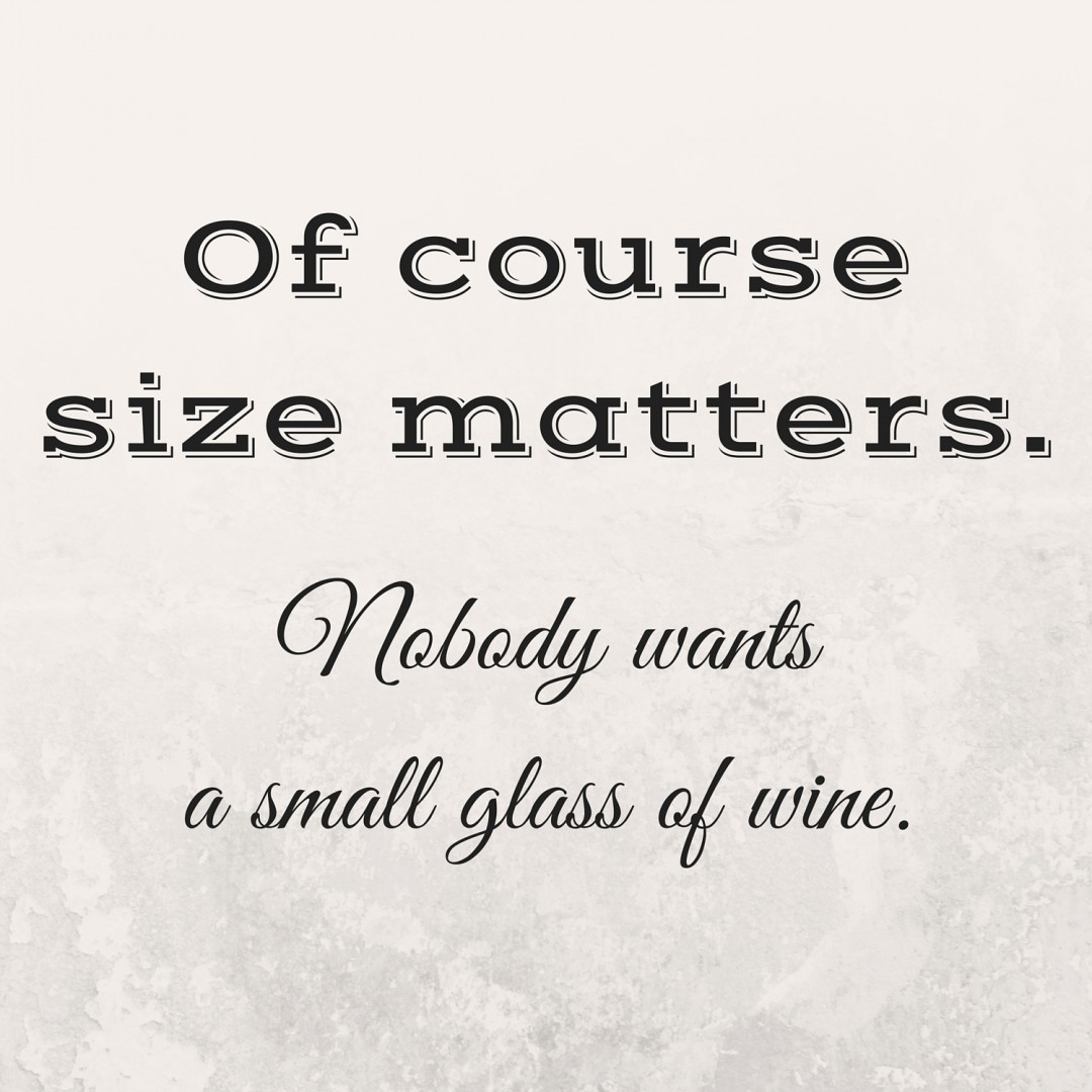 Of Course size matters.